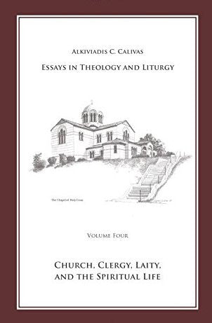 Essays in Theology and Liturgy, Vol. 4: Church, Clergy, Laity, and the Spiritual Life