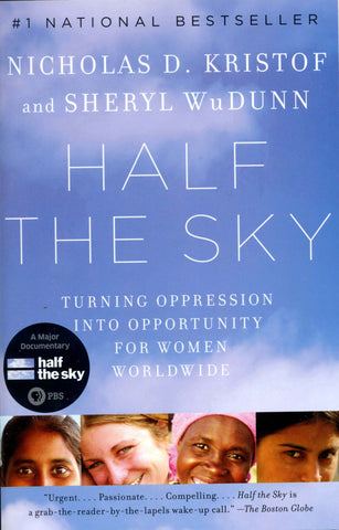 Half The Sky:Turning Oppression into Opportunity for Women Worldwide