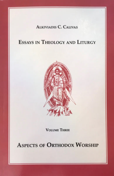 Essays in Theology and Liturgy (vol. 3) - Aspects of Orthodox Worship