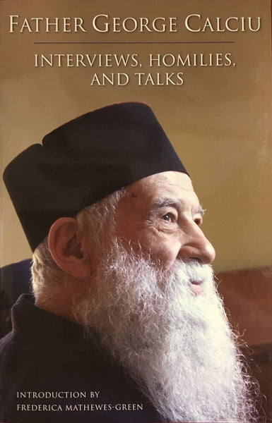 Father George Calciu: Interview, Homilies, and Talks