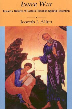 Inner Way: Toward a Rebirth of Eastern Christian Spiritual Direction