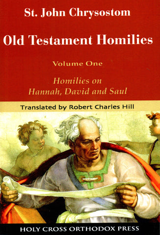 Old Testament Homilies: Volume 1