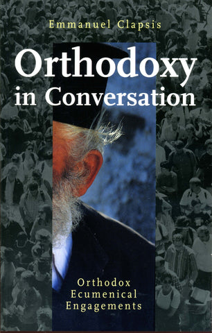 Orthodoxy in Conversation: Orthodox Ecumenical Engagements