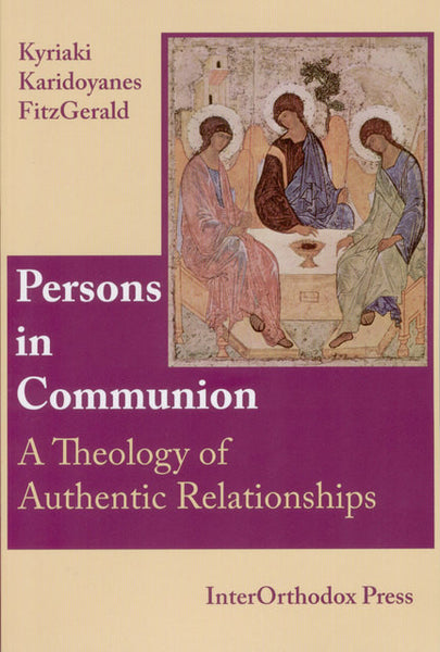 Persons in Communion: A Theology of Authentic Relationships