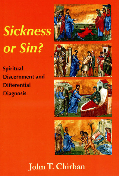 Sickness or Sin? Spiritual Discernment and Differential Diagnosis