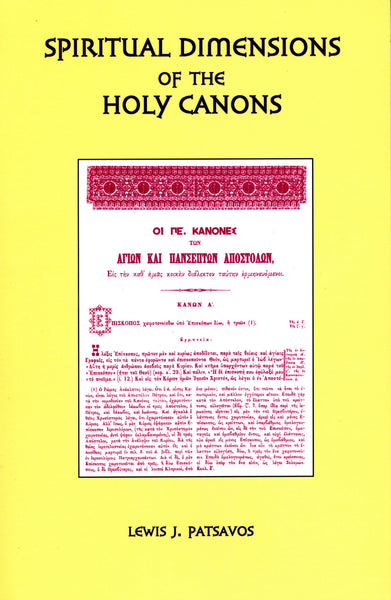 Spiritual Dimensions of the the Holy Canons