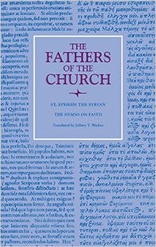 St. Ephrem the Syrian: The Hymns on Faith