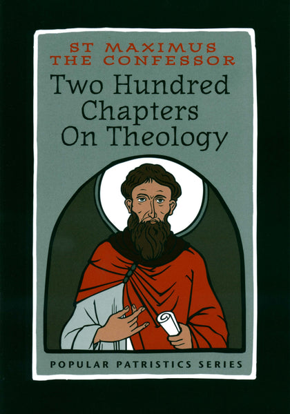 St. Maximus the Confessor: Two Hundred Chapters on Theology