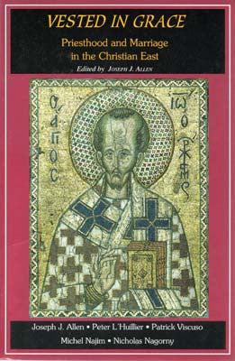 Vested in Grace: Marriage and the Priesthood in the Christian East