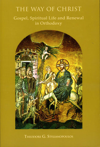The Way of Christ: Gospel, Spiritual Life, and Renewal in Orthodoxy