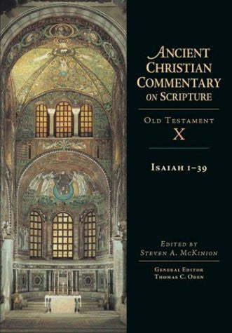 Isaiah 1-39: Ancient Christian Commentary on Scripture: Old Testament, Volume X