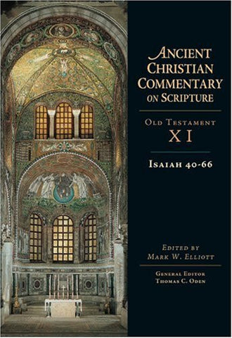 Isaiah 40-66: Ancient Christian Commentary on Scripture: Old Testament, Volume XI
