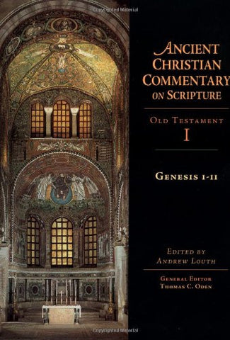 Genesis 1-11: Ancient Christian Commentary on Scripture: Old Testament, Volume I