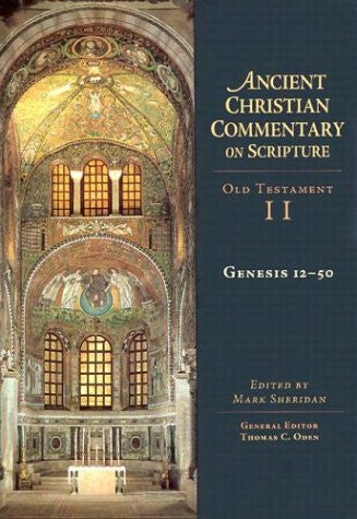 Genesis 12-50: Ancient Christian Commentary on Scripture: Old Testament, Volume II