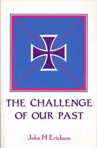 The Challenge of Our Past: Studies in Orthodox Canon Law and Church History