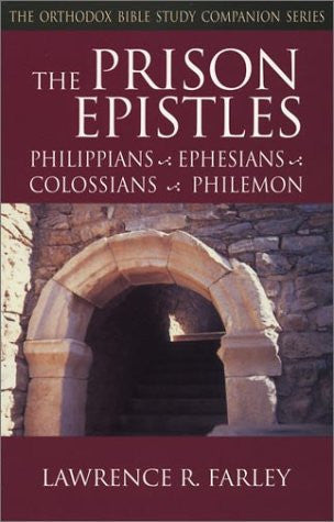 The Orthodox Bible Study Companion Series: The Prison Epistles - Philippians, Ephesians, Colossians, Philemon