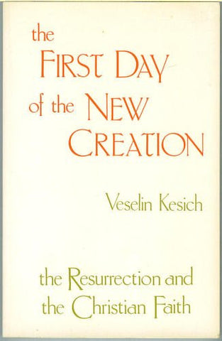 The First Day of the New Creation: The Resurrection and the Christian Faith