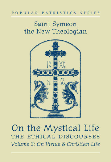 On the Mystical Life, Vol. II: The Ethical Discourses, on Virtue and Christian Life