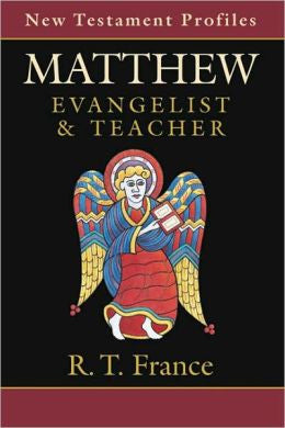 New Testament Profiles: Matthew: Evangelist and Teacher