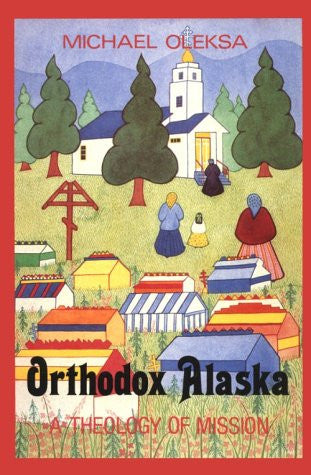 Orthodox Alaska: A Theology of Mission
