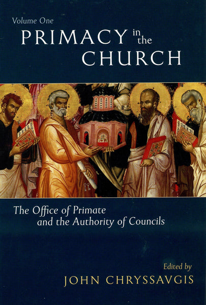 Primacy in the Church: the Office of Primate and the Authority of Councils (vol. 1)