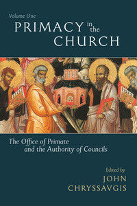 Primacy in the Church: The Office of Primate and the Authority of Councils (Volume 2)