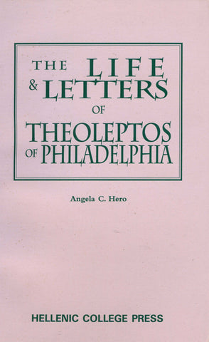 The Life & Letters of Theoleptos of Philadelphia
