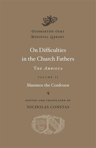 On Difficulties in the Church Fathers: The Ambigua, Volume II