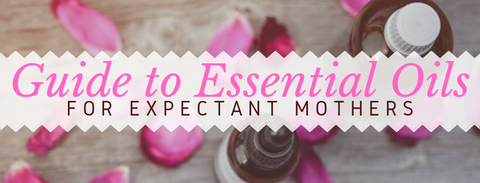 Essential oils guide for expectant mothers