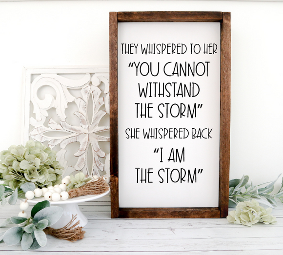 I am the storm 12x6 wood sign