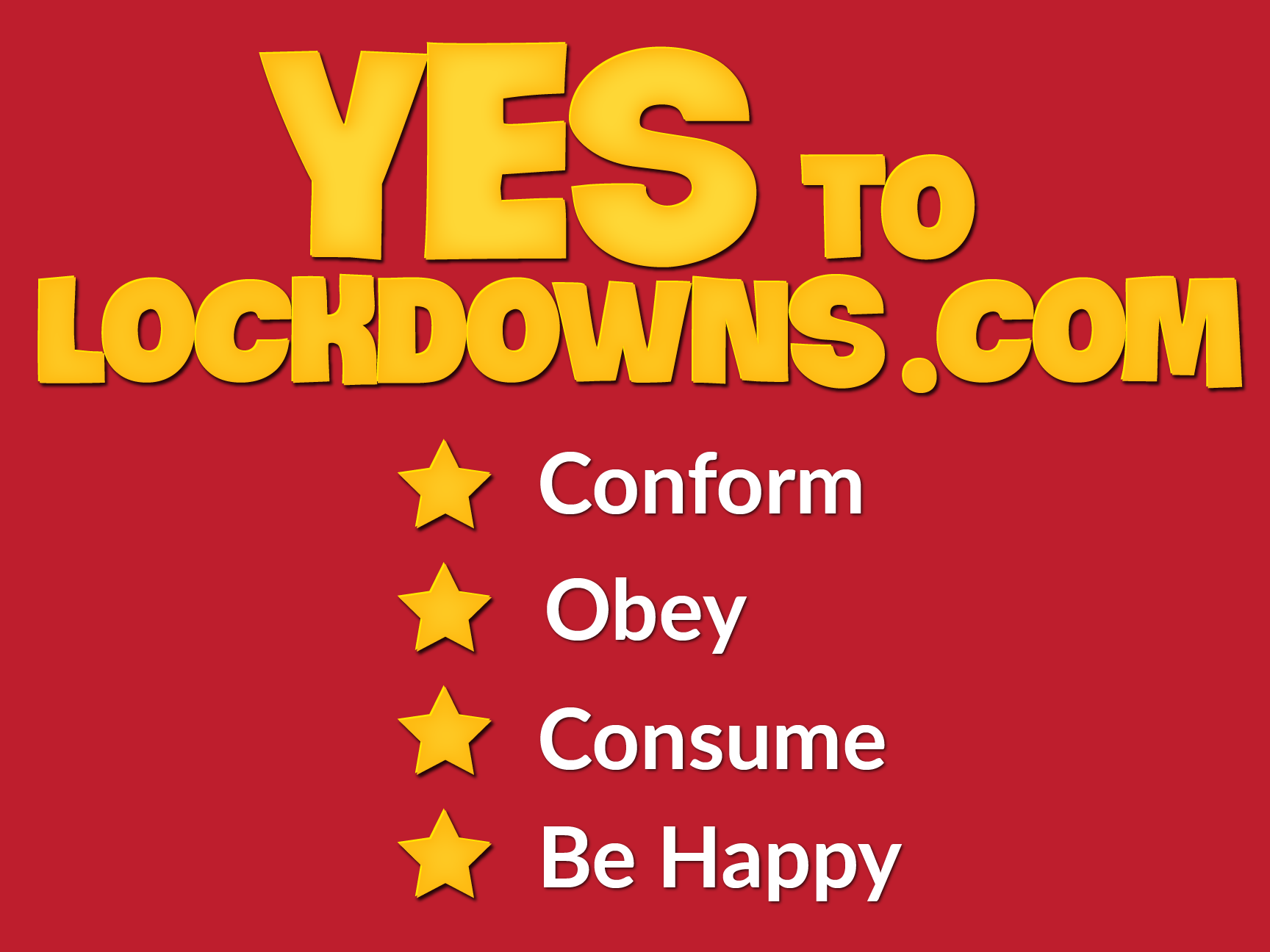 Yes to Lockdowns sign