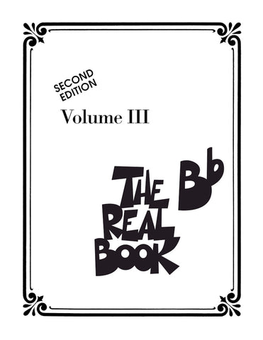The Bb Real Book, Vol. III, Second Ed.