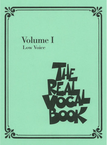 The Real Vocal Book -Low Voice, Volume I