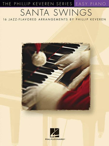 Santa Swings - 16 Jazz Flavored Arrangements by Phillip Keveren