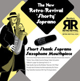 Retro Revival Shorty Soprano Saxophone Mouthpiece