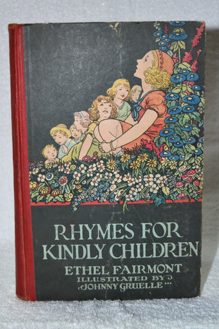 Rhymes for Kindly Children, by Ethel Fairmont, illustrated by Johnny Gruelle, ©1916, 1927, the P.F. Volland Company