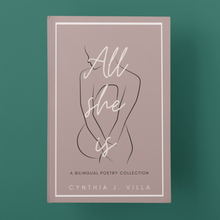 Load image into Gallery viewer, All she is - A bilingual poetry collection by Cynthia J. Villa