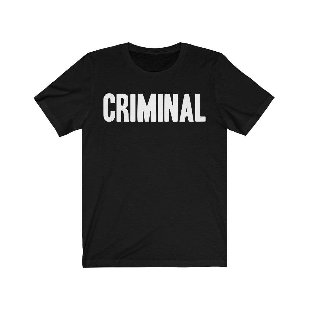 Criminal | Casual Short Sleeves Unisex Tee | Women And Men | T-shirt | Multicolor