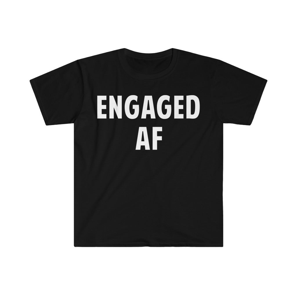 Engaged Af Letter Print Unisex T-shirt For Both Women And Men Short Sleeve Best For Bachelor Party