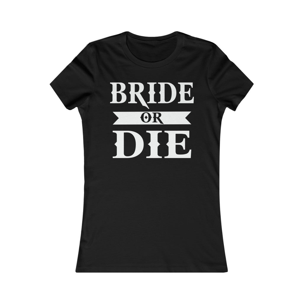 Bride Or Die Labeled Bachelor Party Women's Tee Women Bride T-shirt