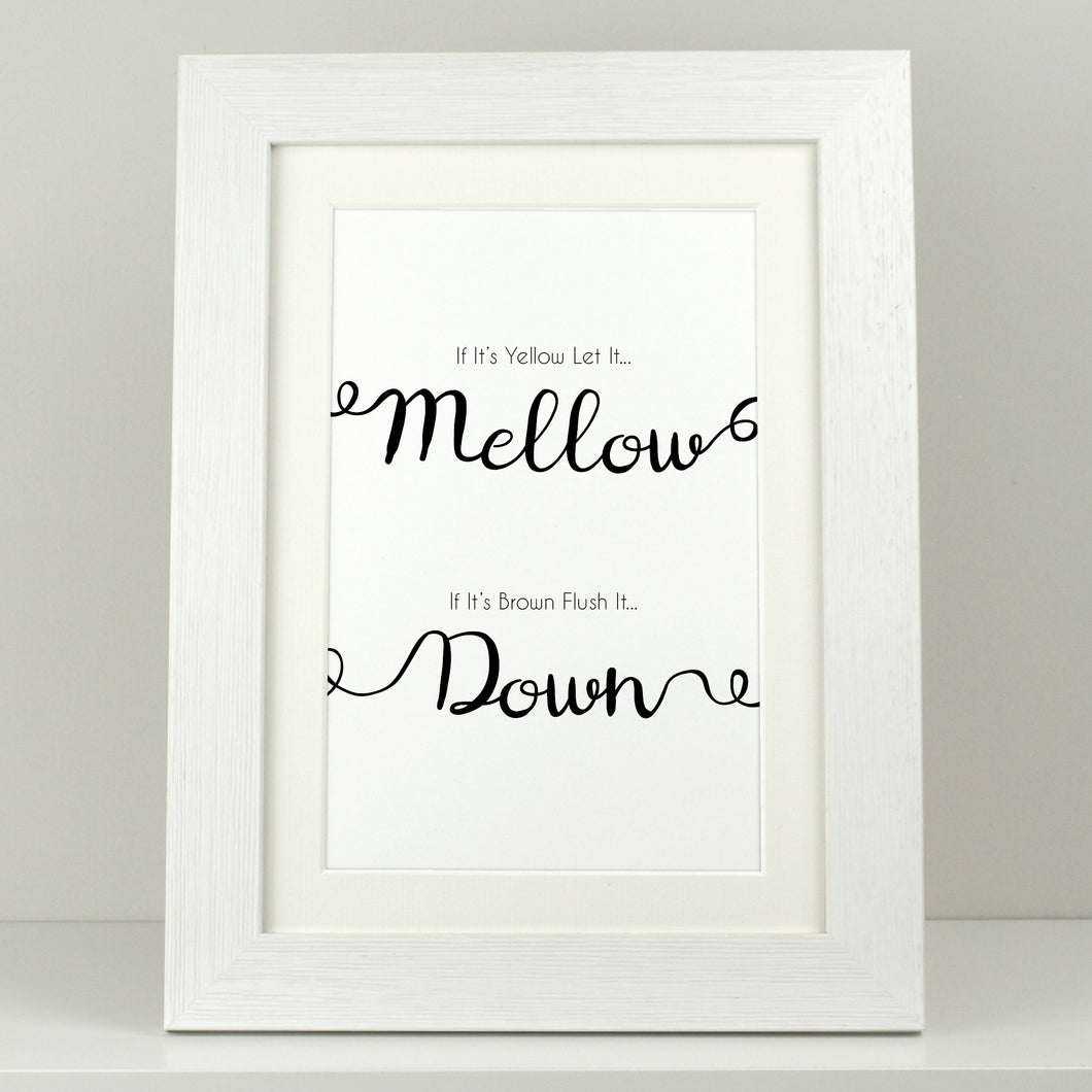 Bathroom Print 'If it's yellow let it... Mellow...'