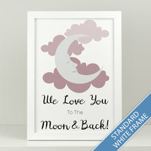 Load image into Gallery viewer, Nursery Print 'We love you to the moon & back!'