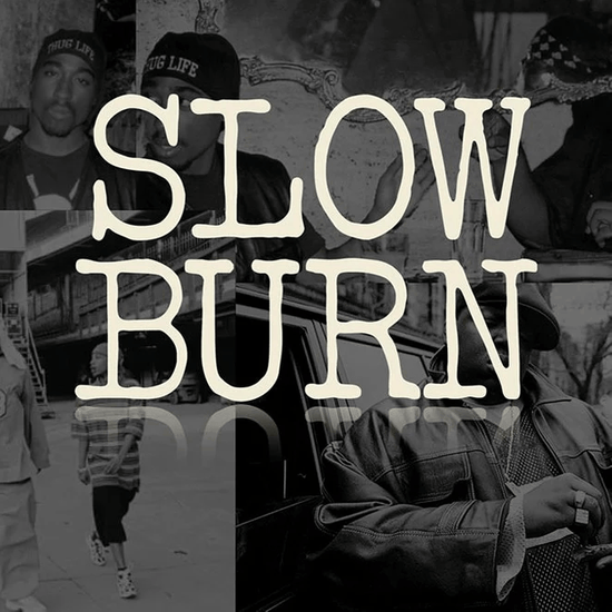 Podcast - Slow Burn