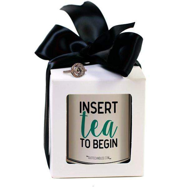 Insert Tea to Begin Quote Candles-The Official Website of Jewelry Candles - Find Jewelry In Candles!