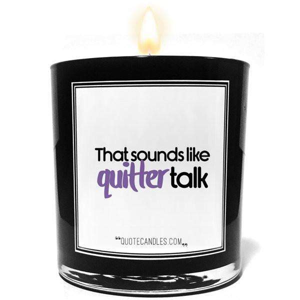 That Sounds like Quitter Talk Quote Candles-The Official Website of Jewelry Candles - Find Jewelry In Candles!