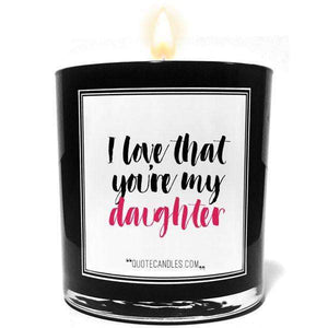 I Love That You're My Daughter | Quote Candles®-Quote Candles-The Official Website of Jewelry Candles - Find Jewelry In Candles!