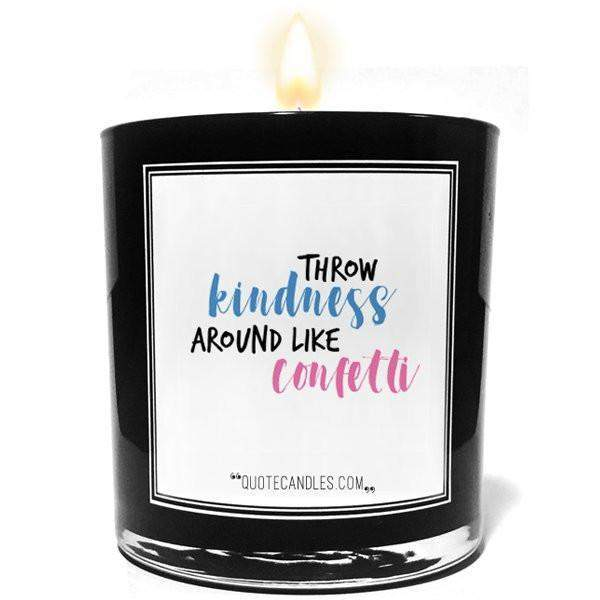 Throw Kindess Around Like Confetti Quote Candles-The Official Website of Jewelry Candles - Find Jewelry In Candles!