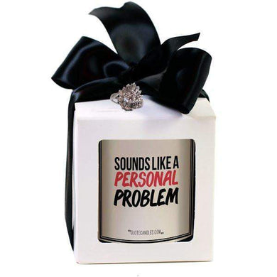 Sounds Like A Personal Problem | Quote Candles®-The Official Website of Jewelry Candles - Find Jewelry In Candles!