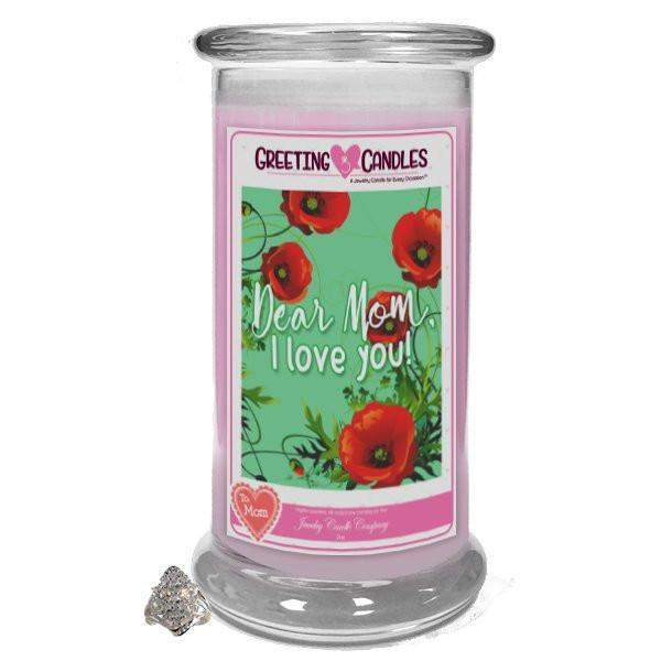 Dear Mom, I love you! - Jewelry Greeting Candle-A Mother is a Daughter's best friend - Jewelry Greeting Candle-The Official Website of Jewelry Candles - Find Jewelry In Candles!