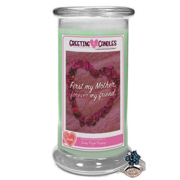 First my Mother, forever my friend. - Jewelry Greeting Candle-First my Mother, forever my friend. - Jewelry Greeting Candle-The Official Website of Jewelry Candles - Find Jewelry In Candles!